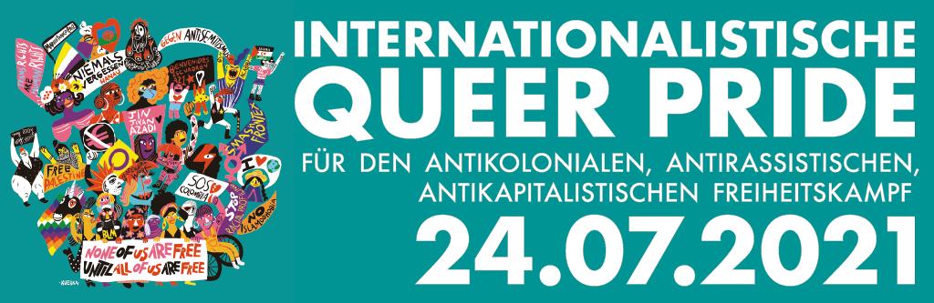 Internationalistische Queer Pride Berlin — 24.07.21